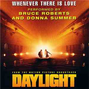 "Bruce Roberts And Donna Summer - Whenever There Is Love (From ""Daylight"") download mp3"