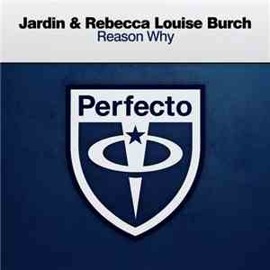 Jardin  & Rebecca Louise Burch - Reason Why download mp3