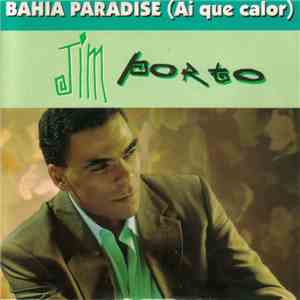 Jim Porto - Bahia Paradise (Ai Que Calor) download mp3