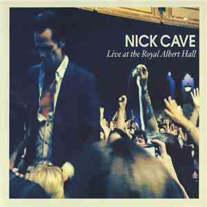 Nick Cave - Live At The Royal Albert Hall download mp3