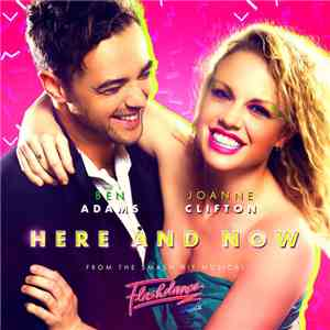 Ben Adams & Joanne Clifton - Here And Now (Original Flashdance The Musical Cast Recording) download mp3