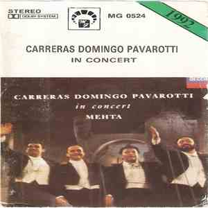 Carreras, Domingo, Pavarotti, Mehta - In Concert download mp3