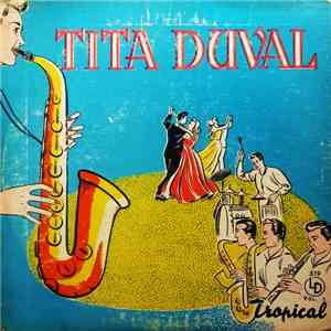 Tita Duval Y Su Orquesta - «Tita Duval Y Su Orq.» Volumen 1 download mp3