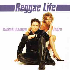 Indra & Mickaël Damian - Reggae Life download mp3