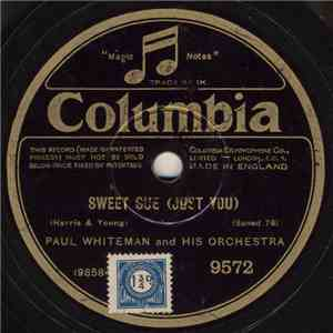 Paul Whiteman And His Orchestra - Sweet Sue (Just You) / I Can't Give You Anything But Love download mp3