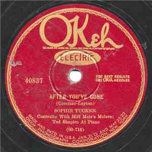 Sophie Tucker with Miff Mole's Molers ; Ted Shapiro - After You've Gone / I Ain't Got Nobody download mp3