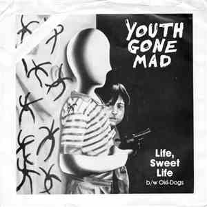 Youth Gone Mad - Life, Sweet Life / Oki-Dogs download mp3