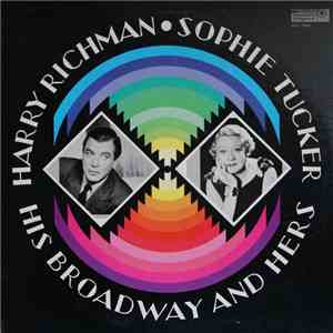 Harry Richman / Sophie Tucker - His Broadway And Hers download mp3
