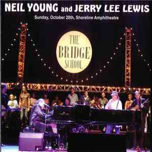Neil Young And Jerry Lee Lewis - Bridge School Benefit 2007 download mp3