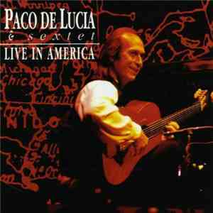 Paco De Lucia & Sextet - Live In América download mp3