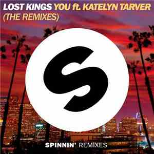 Lost Kings ft. Katelyn Tarver - You (The Remixes) download mp3
