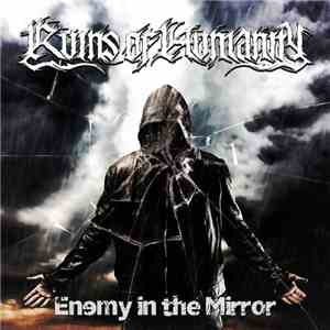 Ruins Of Humanity - Enemy In The Mirror download mp3
