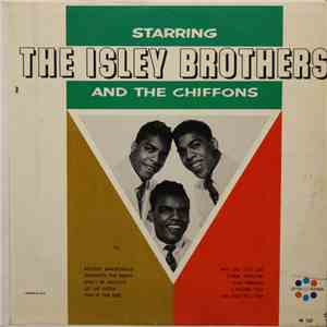 The Isley Brothers, The Chiffons With Charlie Francis  - Starring The Isley Brothers And The Chiffons download mp3