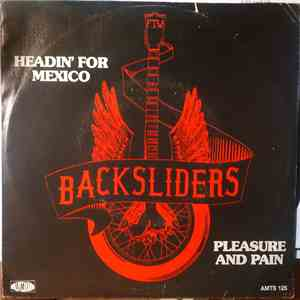Backsliders - Headin' For Mexico / Pleasure And Pain download mp3
