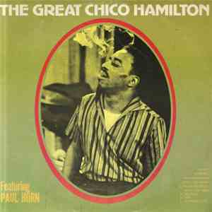 Chico Hamilton Featuring Paul Horn - The Great Chico Hamilton Featuring Paul Horn download mp3
