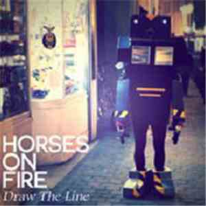 Horses On Fire - Draw The Line download mp3