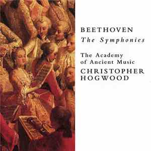 Ludwig van Beethoven, The Academy Of Ancient Music, Christopher Hogwood - Beethoven The Symphonies download mp3