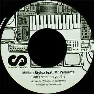 Million Stylez & Mr Williamz / Charlie P - Can't Stop The Youths / That Is Life (rmx) download mp3