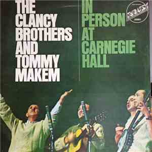 The Clancy Brothers & Tommy Makem - In Person At Carnegie Hall download mp3