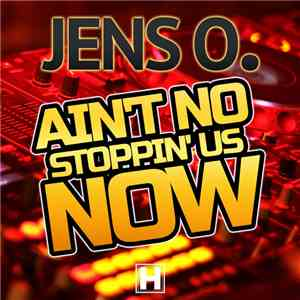 Jens O. - Ain't No Stoppin' Us Now download mp3