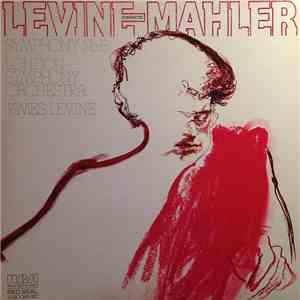 Levine Conducts Mahler, London Symphony Orchestra - Symphony No. 6 download mp3