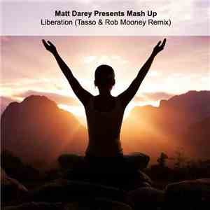 Matt Darey - Liberation (Tasso & Rob Mooney Remix) download mp3