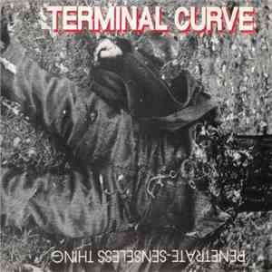 Terminal Curve - Penetrate - Senseless Thing download mp3