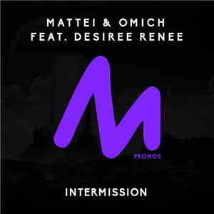 Mattei & Omich Feat. Desiree Renee - Intermission download mp3