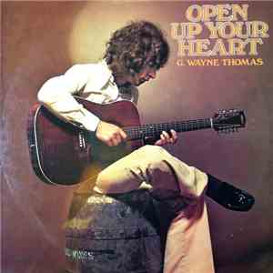 G. Wayne Thomas - Open Up Your Heart download mp3