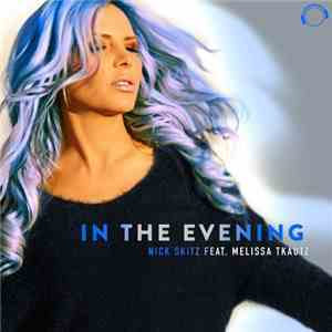 Nick Skitz Feat. Melissa Tkautz - In The Evening download mp3