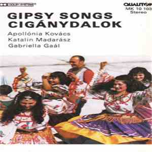 Kovács Apollónia, Madarász Katalin, Gaál Gabriella - Cigánydalok - Gipsy Songs download mp3