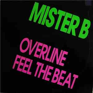 Mister B  - Overline / Feel The Beat download mp3