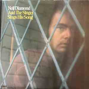 Neil Diamond - And The Singer Sings His Song download mp3
