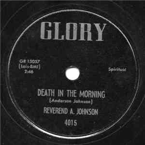 Reverend A. Johnson - Death In The Morning / I Don't Know How To Get Along Without The Lord download mp3