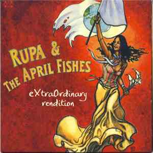 Rupa & The April Fishes - Extraordinary Rendition download mp3