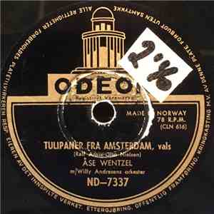Åse Wentzel, Willy Andresens Orkester - Tulipaner Fra Amsterdam / Amor Vil Ha Hambo download mp3